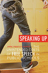 Speaking Up: The Unintended Costs of Free Speech in Public Schools by Anne Proffitt Dupre