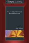 The Shame of American Legal Education (2nd edition) by Alan Watson