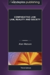 Comparative Law: Law, Reality and Society (3rd edition) by Alan Watson