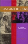 Jesus and the Jews: the Pharisaic Tradition in John