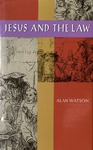 Jesus and the Law by Alan Watson
