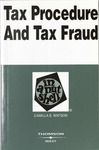 Tax Procedure and Tax Fraud in a Nutshell (3rd edition) by Camilla E. Watson