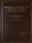 Federal Tax Practice and Procedure: Cases, Materials, and Problems by Camilla Watson and Brookes D. Billman