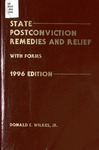 State Postconviction Remedies and Relief: With Forms (1996 edition)