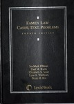 Family Law: Cases, Text, Problems (4th edition) by Kurtz, Ira M. Ellman, Lois A. Weithorn, Brian Bix, and Elizabeth S. Scott
