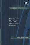 Property and Sovereignty: Legal and Cultural Perspectives by James Smith