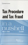 Tax Procedure and Tax Fraud in a Nutshell (5th edition) by Camilla E. Watson